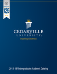 2012-2013 Undergraduate Academic Catalog by Cedarville University