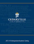 2013-2014 Undergraduate Academic Catalog by Cedarville University