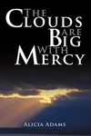 The Clouds Are Big With Mercy by Alicia Adams