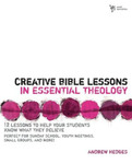 Creative Bible Lessons in Essential Theology: 12 Lessons to Help Your Students Know What They Believe