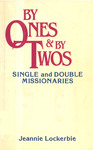 By Ones & By Twos: Single and Double Missionaries