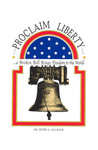 Proclaim Liberty: A Broken Bell Rings Freedom to the World