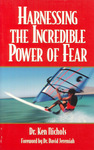 Harnessing the Incredible Power of Fear
