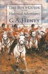 The Boy's Guide to the Historical Adventures of G. A. Henty