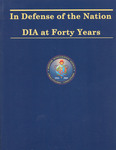 In Defense of the Nation: DIA at Forty Years by Deane Allen and Charles Francis Scanlon