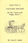 Dad Was a Country Doctor: (in the