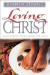Loving Christ: Recapturing Your Passion for Jesus