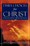 Daily Choices for Christ: A Lifetime of Joyful Missionary Service