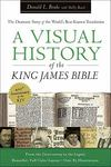 A Visual History of the King James Bible: The Dramatic Story of the World's Best-Known Translation