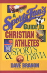 A Sports Fan's Guide to Christian Athletes and Sports Trivia