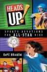 Heads up!: Sports Devotions for All Star Kids