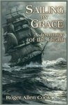 Sailing By Grace: A Journey of the Heart