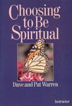 Choosing to Be Spiritual