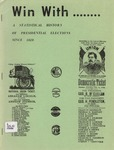 Win With......: A Statistical History of Presidential Elections Since 1828