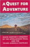 A Quest for Adventure: David Horton's Conquest of the Appalachian Trail and the Trans-America Footrace
