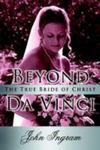 Beyond Da Vinci: The True Bride of Christ
