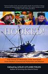Hooked! True Stories of Obsession, Love, and Death from Alaska's Commercial Fishermen and Women