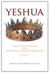Yeshua: The Life of the Messiah from a Messianic Jewish Perspective (Vol 2)