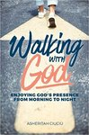 Walking with God: Enjoying God's Presence From Morning to Night