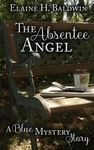 The Absentee Angel (A Blue Mystery Story) (Volume 1)