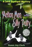 Action Men with Silly Putty: A Jack Donegal Mystery