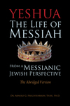 Yeshua: The Life of the Messiah from a Messianic Jewish Perspective (The Abridged Version)