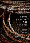 Metal Scrappers and Thieves: Scavenging for Survival and Profit