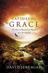 <em>Captured By Grace: No One is Beyond the Reach of a Loving God</em> by David Jeremiah