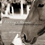 <em>Living Stones: Life Lessons Learned on the Farm</em> by Laurel (Yates) Perrigo