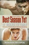 <em>Best Season Yet: 12 Weeks to Train: Athlete's Edition</em> by Rebekah (DeLancey) Trittipoe