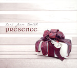 Presence by Lori Jean (Rodgers) Smith