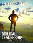 Cedarville Magazine, Summer 2014: Biblical Leadership by Cedarville University