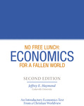 No Free Lunch: Economics for a Fallen World (Second Edition)
