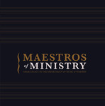 Maestros of Ministry: Their Legacy in the Department of Music and Worship by David Matson, Sandra S. Yang, and Austin M. Doub