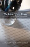 The Idea of an Essay, Volume 3: Talking Back, Reading Letters, and Examining Logic by Mojadesinuola Adejokun, Brandon Best, Sophia Zervas, Timothy VanWingerden, Whitney Herbert, Cody Rodriguez, Hannah David, Susanna Edwards, Lynnaea Myers, Meredith Conn, Deborah Longenecker, Celeste Ashley, Logan Hayes, Amelia Walker, Lydia Matzal, Jess Elder, Eleanor Raquet, Ethan Beck, Mackenzie Pike, Josiah Watson, Robert Rhodes, Laurel Anne Ward, Caroline Watson, Kelly Fischer, Molly Bolender, Kyle Hooper, and Ryan Gordon