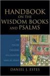 Handbook on the Wisdom Books and Psalms by Daniel J. Estes