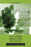 Making Sense of Your World: A Biblical Worldview by William E. Brown, W. Gary Phillips, and John Stonestreet