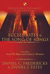 Ecclesiastes and the Song of Songs by Daniel J. Estes and Daniel C. Fredericks