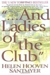 ...And Ladies of the Club by Helen Santmyer