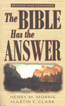 The Bible Has the Answer by Martin E. Clark and Henry M. Morris