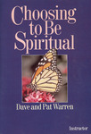 Choosing to Be Spiritual