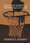 Coaching Basketball: Ten Winning Concepts by Maryalyce Jeremiah