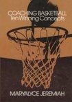Coaching Basketball: Ten Winning Concepts