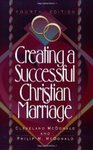 Creating a Successful Christian Marriage by Cleveland McDonald and Philip McDonald