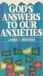 God's Answers to Our Anxieties by James T. Jeremiah