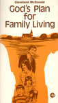 God's Plan for Family Living by Cleveland McDonald