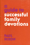 A Guide to Successful Family Devotions