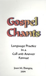 Gospel Chants: Language Practice in a Call and Answer Format by Joan M. Dungey