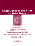 Instructor's Manual with Test Bank for Gargiulo's Special Education in Contemporary Society : An Introduction to Exceptionality by Cheryl Irish
