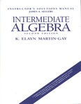 Instructor's Solutions Manual: Intermediate Algebra by James A. Sellers